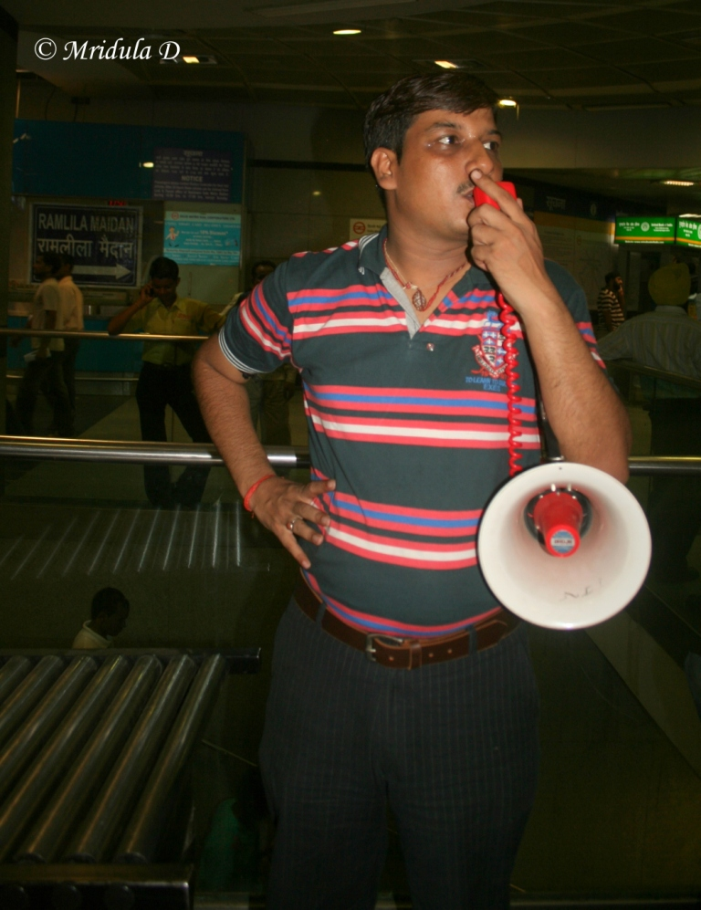 The Mega Phone Guy at New Delhi Metro Station, Which is Nearest to Ramlila Maidan